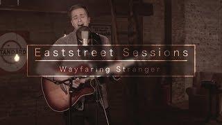 Paul Zahel - Wayfaring Stranger   Eaststreet Sessions