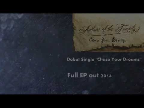 "Authors of the Tragedy-""Chase Your Dreams"" (Debut Single)"