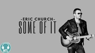 Eric Church - Some Of It (Lyrics) 🎵