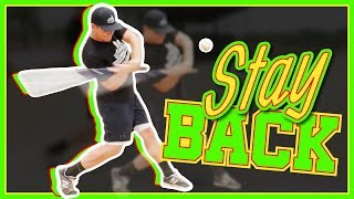"""How To """"Stay Back"""" In Your Baseball Swing"""
