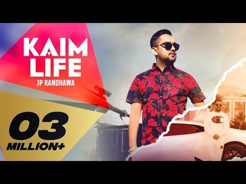 KAIM LIFE (Full Video) JP Randhawa Ft. Karan Aujla   Deep Jandu I Latest Punjabi Songs 2019