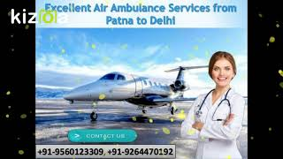 Obtain Emergency ICU Air Ambulance Services from Patna to Delhi by Medivic