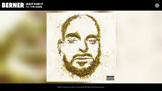 Berner - Wait For It feat. The Game (Official Audio)