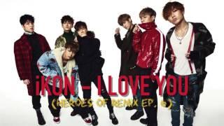 iKON - I LOVE YOU (Studio + Live Version)