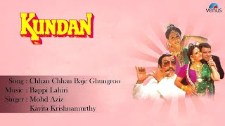 Kundan : Chhan Chhan Baje Ghungroo Full Audio Song