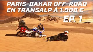 ON A FRANCHI LA PORTE DE NOS RÊVES  ► PARIS DAKAR OFF-ROAD EN TRANSALP  ► EP 1