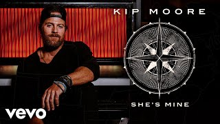Kip Moore - She's Mine (Audio)