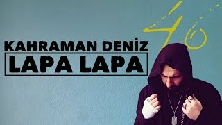 Kahraman Deniz   Lapa Lapa (Official Audio)