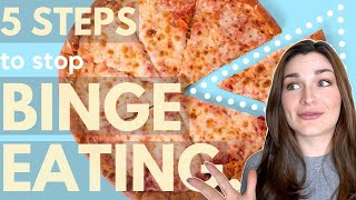 How To Stop Binge Eating | 5 STEP GUIDE for Taking Control!