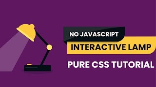 No Javascript Interactive Lamp | CSS Animated Lamp | Pure CSS Tutorial