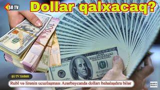 Rubl və lirənin ucuzlaşması Azərbaycanda dolları bahalaşdıra bilər – Dünyada dollar krizi