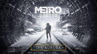 Metro Exodus - Die Aurora [DE]