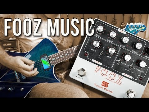 FOOZ Music with the Seymour Duncan FOOZ Pedal