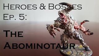 Ep. 5 - Abominotaur Painting Guide