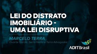 Lei do Distrato Imobiliário - Marcelo Terra (Serra Netto e Terra - Sociedade de Advogados)