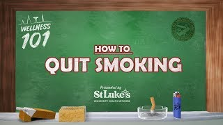 Wellness 101 - How to Quit Smoking