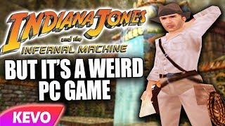 Indiana Jones but it's a weird PC game