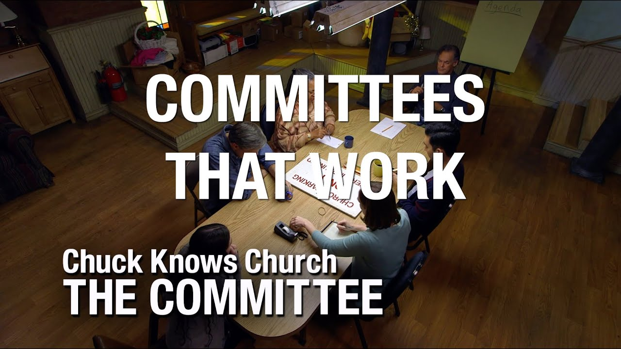 The Committee: 11-Committees That Work | Chuck Knows Church