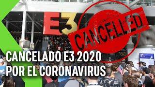 E3 2020: Se CANCELA el evento por el CORONAVIRUS ¿y ahora qué?