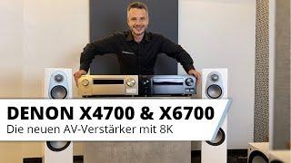 Denon X4700 & X6700 - AV-Verstärker für das Heimkino mit 8K!