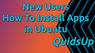 How to Install Applications in Ubuntu Linux