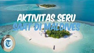 7 Aktivitas Seru yang Bisa Dilakukan saat Liburan ke Maldives