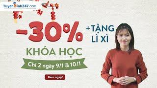Giảm 30% và tặng lì xì cực kute chỉ 2 ngày 9/1 và 10/1 trên Tuyensinh247