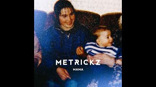 METRICKZ   MAMA (prod. X Plosive)