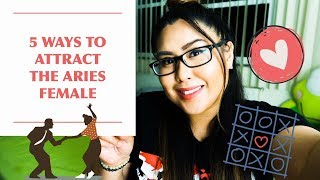 5 Ways to Attract the Aries Female