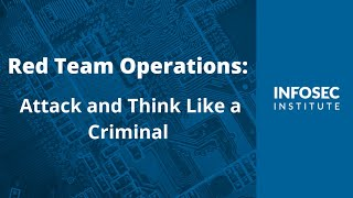 Red Team Operations: Attack and Think Like a Criminal