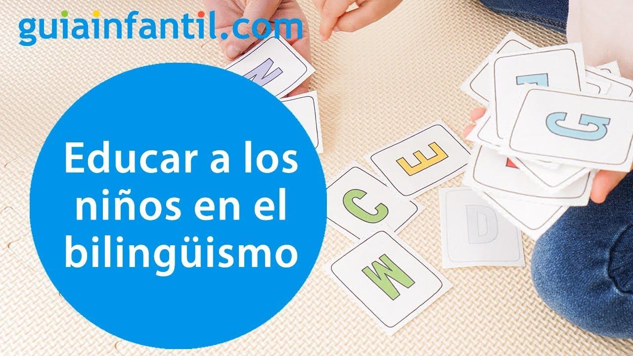 Por qué y cómo podemos educar a nuestros hijos en el bilingüismo