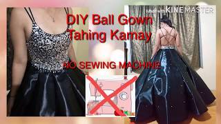 DIY Ball Gown Tahing Kamay NO SEWING MACHINE NEEDED