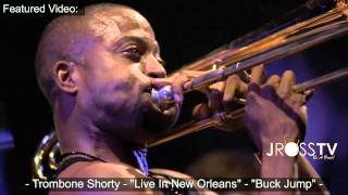 "James Ross @ Trombone Shorty - ""Buck Jump"" - Featured Video: (New Orleans) - www.Jross-tv.com"