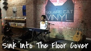 SINK INTO THE FLOOR   Feng Suave Cover | Kristina Sharpe LIVE At Square Cat Vinyl Indy