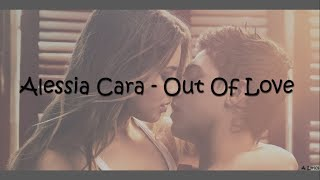 Alessia Cara - Out Of Love (Lyrics) [After]