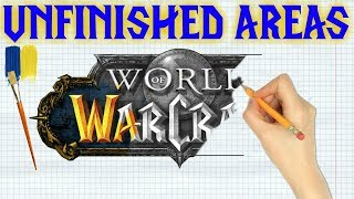 Unfinished and Unexplored Areas of Vanilla   Classic WoW