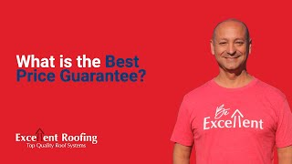 What is the Best Price Guarantee | Excellent Roofing