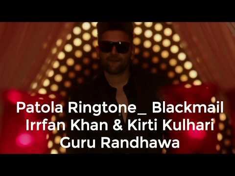 Patola Ringtone with Lyrics   Blackmail   Guru Randhawa   Irrfan Khan & Kirti Kulhari