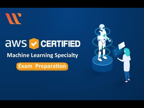 AWS Certified Machine Learning Specialty | AWS Certification ...