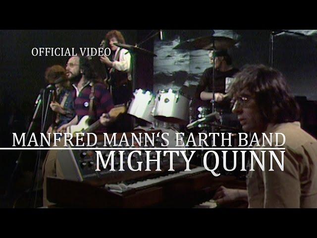 Mighty Quinn  - Manfred Mann's Earth Band