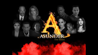 Asunder The Series is Now Streaming on Amazon Prime...