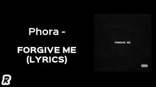 Phora   Forgive Me (Lyrics)