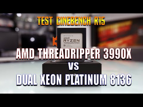 TEST CINEBENH R15 : THREADRIPPER 3990X - 2990WX - 2970WX - 2950X - DUAL XEON P8136 - i9 7900X