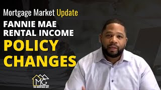MORTGAGE MARKET UPDATE: FANNIE MAE RENTAL INCOME POLICY CHANGES