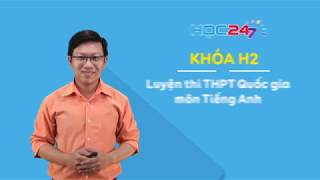 Khóa H2 - Luyện thi THPT QG môn Tiếng Anh | HOC247
