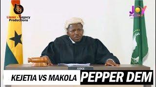 Kejetia Vs Makola - Pepper Dem