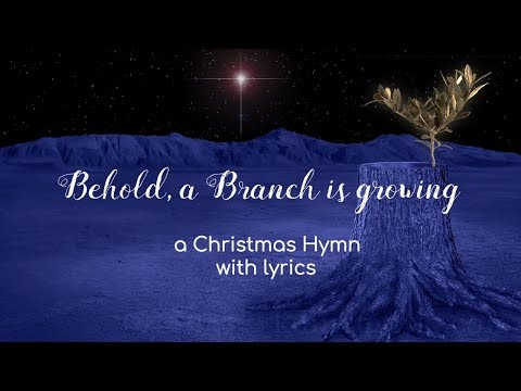 Behold, a Branch is Growing - Christmas Hymn with Lyrics