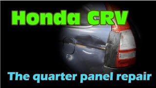Honda CRV. The quarter panel repair. Ремонт заднего крыла.