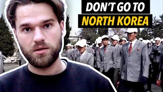 Why You Should Never Travel to North Korea