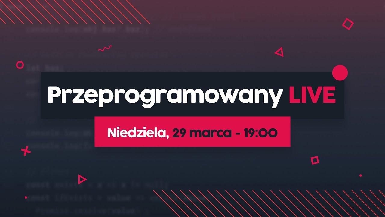 Kwarantanna i praca zdalna - PRZEPROGRAMOWANY LIVE #1 cover image